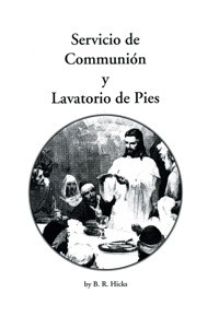 Las Ordenanzas de la Comunión y del Lavatorio dePies  (Ordinances Of Communion and Footwashing)