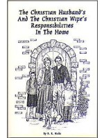 Christian Husband's And The Christian Wife's Responsibilities In The Home, The