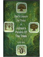 God's Lesson For Today In Jotham's Parable Of The Trees