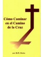 C mo Caminar en el Camino de la Cruz (How to Walk in the Way of the Cross Spanish)