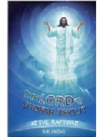 LORD's Shofar Shout At The Rapture, The