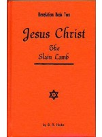 Revelation Book Two: Jesus Christ, The Slain Lamb